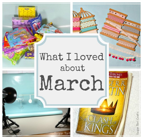 What I loved about March collage