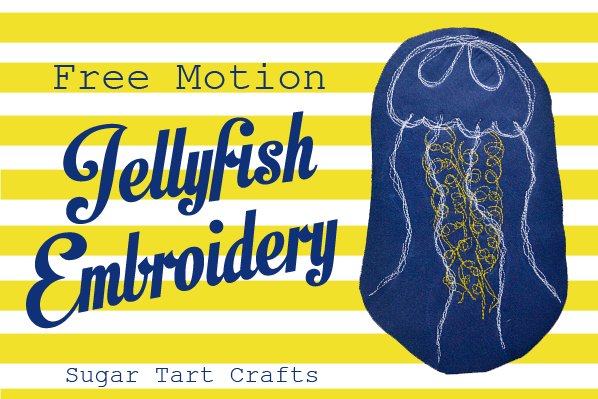 Free motion embroidery tutorial - Jellyfish