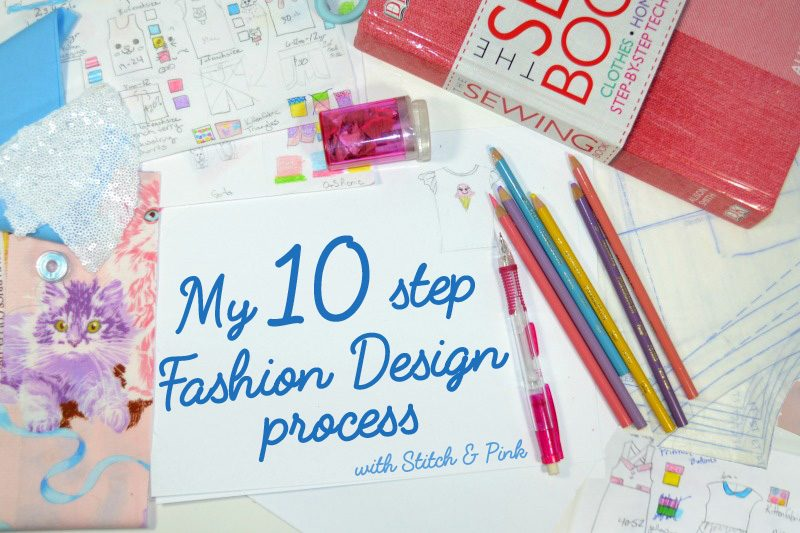 Stitch & Pink's 10 step Fashion design process